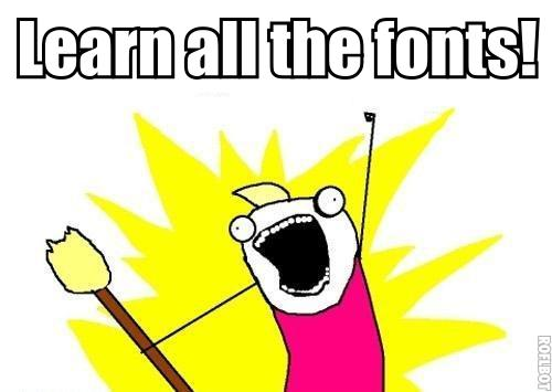 Learn all the fonts
