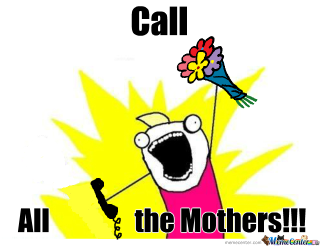 Call all mothers
