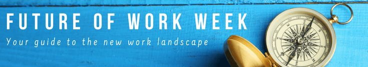 Click for more Future of Work Week stories.