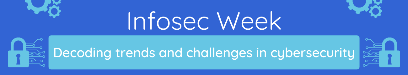 Click here to view the full Infosec Week series.