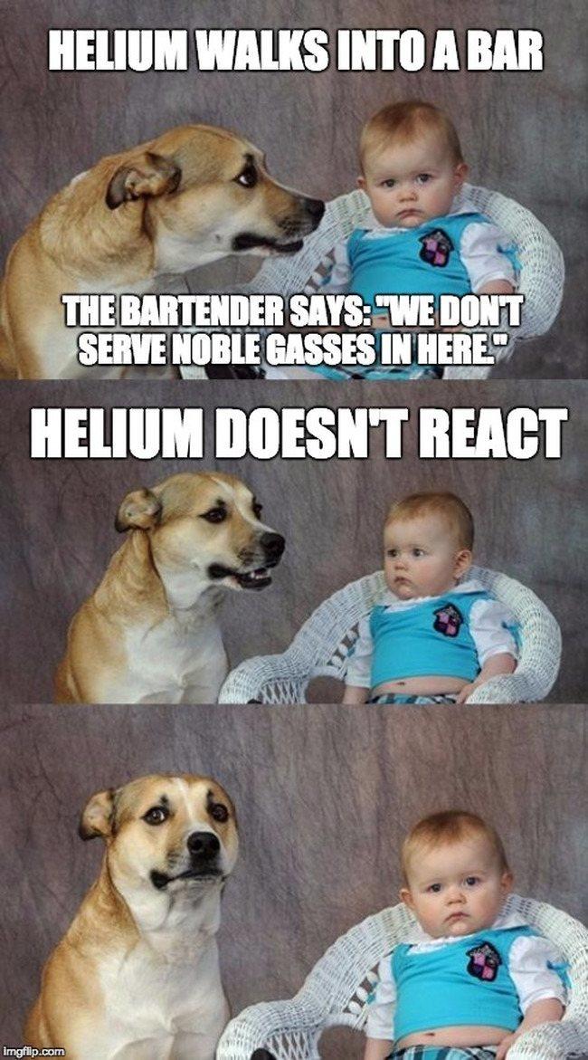 chemistry meme helium doesn't react