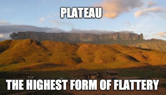 geology memes - plateau