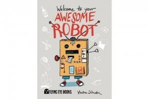 Best kids books: Welcome to Your Awesome Robot