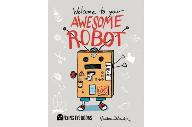 Best kids' books: Welcome to Your Awesome Robot