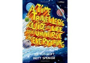 Best kids books: A Time Traveller's Guide to Life, the Universe and Everything