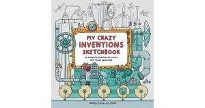 Best kids books: My Crazy Inventions Sketchbook