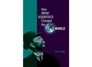 Best books: How Irish Scientists Changed the World - Seán Duke
