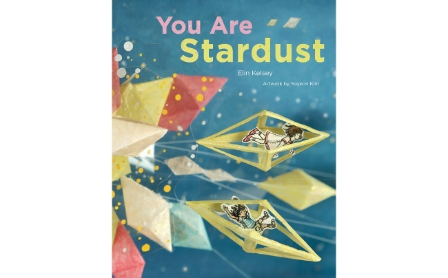 Best kids' books: You Are Stardust