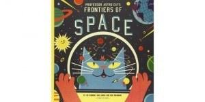 Best kids books: Professor Astro Cats Frontiers of Space