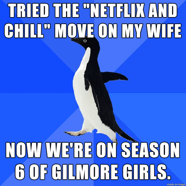 Netflix and chill memes