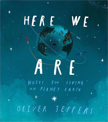 'Here we Are' by Oliver Jeffers – Gift Ideas for Boys and Girls