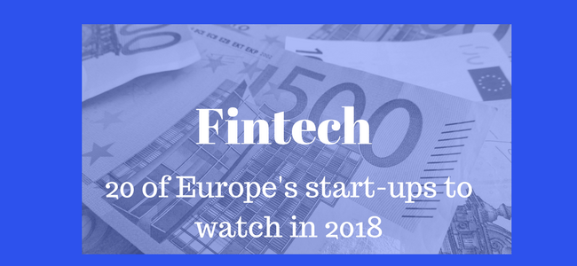 20 of Europe's hottest fintech start-ups to watch in 2018