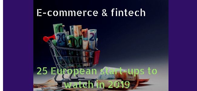 25 European e-commerce and fintech start-ups to watch in 2019