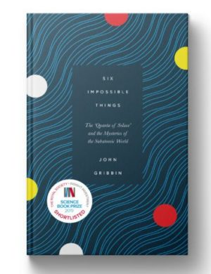 Book cover for Six Impossible Things featuring an abstract design of waves and coloured dots representing particles.