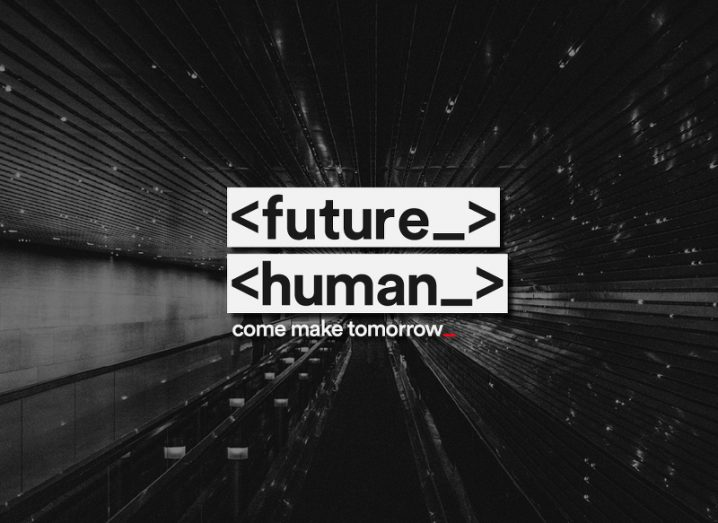 The logo for Future Human in white blocks and the tagline 'Come make tomorrow' overlaid on a black-and-white image of a tunnel.
